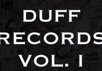 Presto in uscita Duff Records Vol.1