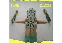 Review: FGMD – Se ti perdi tuo danno