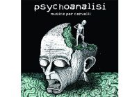 Recensione: Psychoanalisi – Musica Per Cervelli