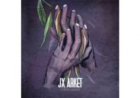 Recensione: Jx Arket – About Existence Ep
