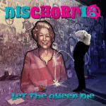dischordia radio punk recensione let the queen die