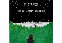 Review: Dispersi – Tra Le Nostre Macerie