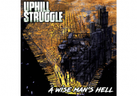 Review: Uphill Struggle – A Wise Man's Hell